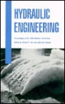 Hydraulic Engineering: Proceedings Of The 1988 National Conference - Steven R. Abt, Johannes Gessler
