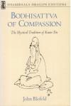 Bodhisattva of Compassion: The Mystical Tradition of Kuan Yin (Shambhala Dragon Editions) - John Blofeld