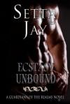 Ecstasy Unbound - Setta Jay