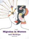 Migraine In Women - MacGregor Anne