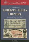 Southern States Currency (Official Red Book) - Hugh Shull, Q. David Bowers