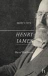 Brief Lives: Henry James - Hazel Hutchison