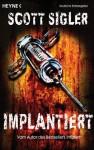 Implantiert: Thriller (German Edition) - Scott Sigler, Martin Ruf