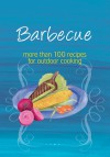 Barbecue: More Than 100 Recipes for Outdoor Cooking - Murdoch Books