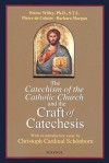 Catechism of the Catholic Church and the Craft of Catechesis - Pierre de Cointet, Barbara Morgan, Petroc Willey