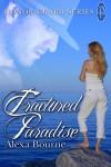 Fractured Paradise - Alexa Bourne