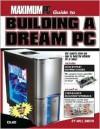 Maximum PC Guide to Building a Dream PC - Will Smith