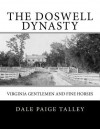 The Doswell Dynasty - Dale Paige Talley