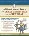 The Politically Incorrect Guide to the Great Depression and the New Deal (The Politically Incorrect Guides) - Robert Murphy