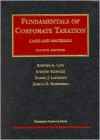 Fundamentals of Corporate Taxation, Fourth Edition (University Casebook Series) - Stephen A. Lind