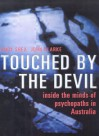 Touched By The Devil: Inside The Mind Of The Australian Psychopath - John Clarke