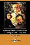 Musical Portraits: Interpretations of Twenty Modern Composers (Dodo Press) - Paul Rosenfeld