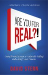 Are You For Real: Going from Excuses to Authentic Selling and Living Your Dreams. - David Stern, Tyler Tichelaar