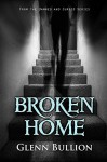 Broken Home (Damned and Cursed Book 6) - Glenn Bullion