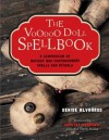 The Voodoo Doll Spellbook: A Compendium of Ancient and Contemporary Spells and Rituals - Denise Alvarado