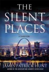 The Silent Places - James Patrick Hunt