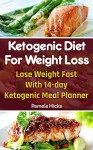 Ketogenic Diet For Weight Loss: Lose Weight Fast With 14-day Ketogenic Meal Planner: (Lose Belly Fat Fast, Ketogenic Diet For Beginners, How To Lose Weight ... 20 20 diet dr phil , weight watchers) - Pamela Hicks