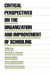 Critical Perspectives on the Organization and Improvement of Schooling (Evaluation in Education and Human Services) - Kenneth A. Sirotnik, Jeannie Oakes