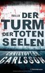 Der Turm der toten Seelen: Thriller Bd.1 - Christoffer Carlsson, Susanne Dahmann