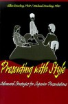 Presenting with Style: Advanced Strategies for Superior Presentation - Michael J. Dowling