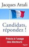 Candidats, répondez ! Précis à l'usage des électeurs - Jacques Attali