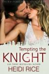 Tempting the Knight - Heidi Rice