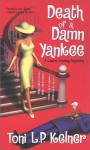 Death Of A Damn Yankee: A Laura Fleming Mystery - Toni L. P. Kelner