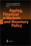 Ageing, Financial Markets and Monetary Policy - Alan J. Auerbach, Heinz Herrmann