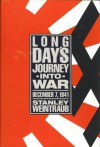 Long Days Journey Into War: December 7, 1941 - Stanley Weintraub