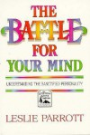 The Battle for Your Mind: Understanding the Sanctified Personality - Leslie Parrott
