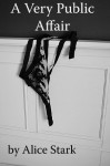 A Very Public Affair - Alice Stark