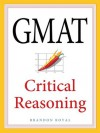 GMAT Critical Reasoning - Brandon Royal