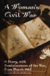 A Woman's Civil War: A Diary, with Reminiscences of the War, from March 1862 - Cornelia Peake Mcdonald