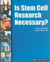 Is Stem Cell Research Necessary? - Lauri S. Friedman, Hal Marcovitz