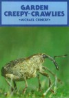 Garden Creepy Crawlies - Michael Chinery, Guy Troughton