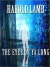The Eyes of Ya Long - Harold Lamb