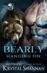 Bearly Hanging On - Krystal Shannan