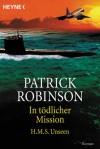 In Tödlicher Mission H.M.S. Unseen - Patrick Robinson