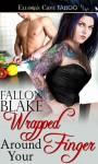 Wrapped Around Your Finger (Bound to You, #1) - Fallon Blake