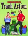 Trash Action: A Fresh Look at Garbage - Ann Love, Jane Drake