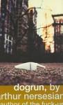 Dogrun - Arthur Nersesian