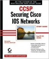 CCSP: Securing Cisco IOS Networks: Study Guide (Exam 642-501) [With CDROM] - Todd Lammle, Carl Timm