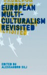 European Multiculturalism Revisited - Alessandro Silj
