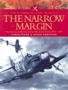 NARROW MARGIN: The Battle of Britain and the Rise of Air Power 1930-1949 (Pen & Sword Military Classics) - Derek Wood