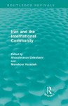 Iran and the International Community - Anoushiravan Ehteshami