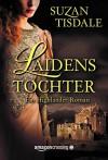 Laidens Tochter - Ein Highlander-Roman (German Edition) - Suzan Tisdale, Peter Groth
