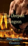 The Deepest Dungeon - Samantha Gentry