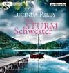 Die Sturmschwester (Die sieben Schwestern, Band 2) - Lucinda Riley, Sinja Dieks, Oliver Siebeck, Bettina Kurth, Sonja Hauser