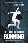 Hit the ground running - Mark Burley