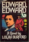 Edward, Edward: A Part of His Story and of History 1795-1816 - Lolah Burford